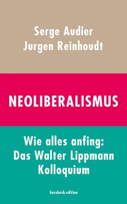 Neoliberalismus von Audier,  Serge, Reinhoudt,  Jurgen