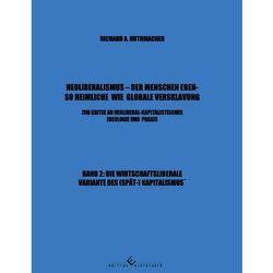 Neoliberalismus – Der Menschen ebenso heimliche wie globale Versklavung Band 2 von Huthmacher,  Richard