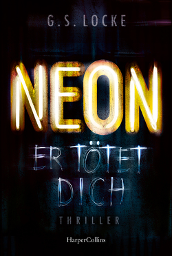 NEON – Er tötet dich von Locke,  G. S., Timmermann,  Klaus, Wasel,  Ulrike