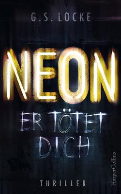 NEON – Er tötet dich von Hertzsch,  Kati, Locke,  G. S., Timmermann,  Klaus, Wasel,  Ulrike
