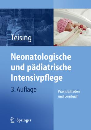 Neonatologische und pädiatrische Intensivpflege von Teising,  Dagmar