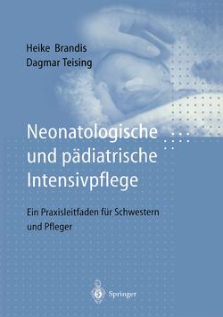 Neonatologische und pädiatrische Intensivpflege von Brandis,  Heike, Pörksen,  C., Teising,  Dagmar