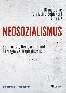 Neosozialismus von Doerre,  Klaus, Schickert,  Christiane
