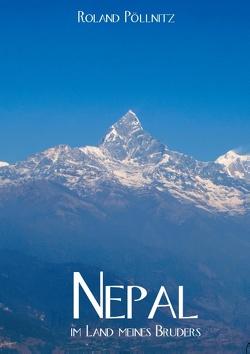 Nepal – im Land meines Bruders von Pöllnitz,  Roland