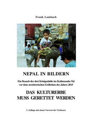 NEPAL IN BILDERN – DAS KULTURERBE MUSS GERETTET WERDEN von Lambach,  Frank