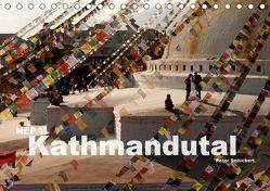 Nepal – Kathmandutal (Tischkalender 2018 DIN A5 quer) von Schickert,  Peter