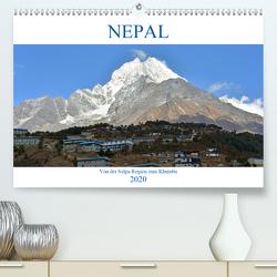 NEPAL, von der Salpa-Region zum Khumbu (Premium, hochwertiger DIN A2 Wandkalender 2020, Kunstdruck in Hochglanz) von Senff,  Ulrich