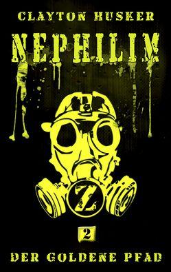 Nephilim, Band 2: Der Goldene Pfad von Husker,  Clayton