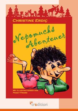 Nepomucks Abenteuer von Erdic,  Christine, Friebe,  Peggy