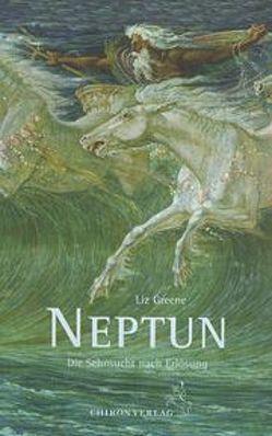 Neptun, die Sehnsucht nach Erlösung von Greene,  Liz, Grimm,  Hans J, Hörner,  Karl F, Isford,  Franz, Köhler,  Klaus