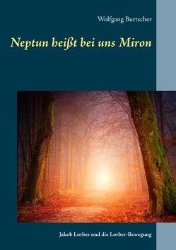Neptun heißt bei uns Miron von Burtscher,  Wolfgang