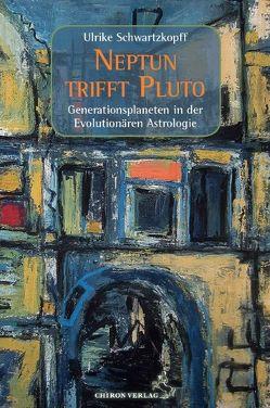 Neptun trifft Pluto von Schwartzkopff,  Ulrike