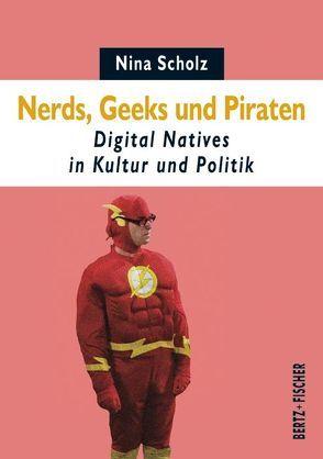 Nerds, Geeks und Piraten von Scholz,  Nina