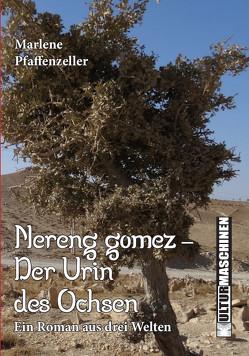 Nereng Gomes – Der Urin des Ochsen von Pfaffenzeller,  Marlene