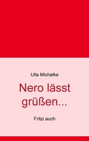 Nero lässt grüßen… von Michalke,  Ulla