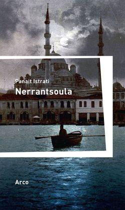 Nerrantsoula von Istrati,  Panait, Redtenbacher,  Erna, Wolff,  Hans