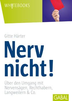 Nerv nicht! von Härter,  Gitte