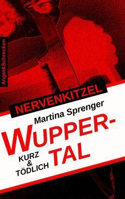 NERVENKITZEL WUPPERTAL von Sprenger,  Martina