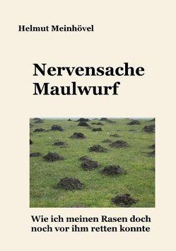 Nervensache Maulwurf von Meinhövel,  Helmut