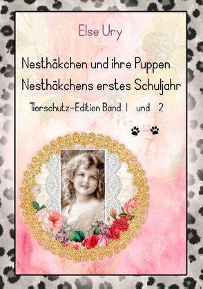 Nesthäkchen und ihre Puppen Nesthäkchens erstes Schuljahr  Tierschutz-Edition von Bellmann,  Thea, Ury,  Else