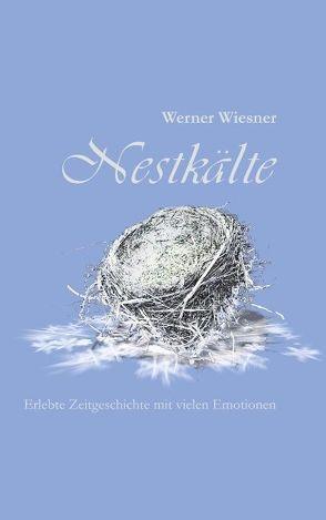Nestkälte von Wiesner,  Werner