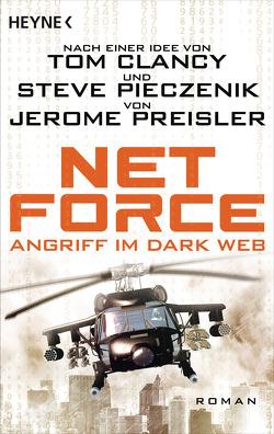 Net Force. Angriff im Dark Web von Dabrock,  Frank, Preisler,  Jerome