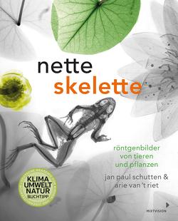 Nette Skelette von Erdmann,  Birgit, Kiefer,  Verena, Schutten,  Jan Paul, van 't Riet,  Arie