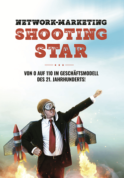 Network-Marketing Shootingstar von Schlosser,  Tobias
