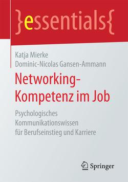 Networking-Kompetenz im Job von Gansen-Ammann,  Dominic-Nicolas, Mierke,  Katja
