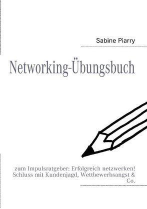 Networking-Übungsbuch von Piarry,  Sabine