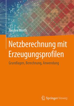 Netzberechnung mit Erzeugungsprofilen von Werth,  Torsten