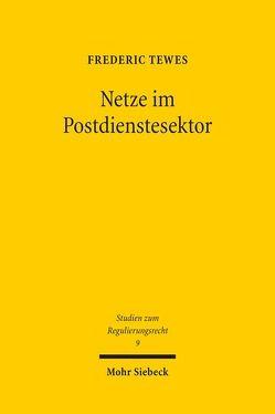 Netze im Postdienstesektor von Tewes,  Frederic