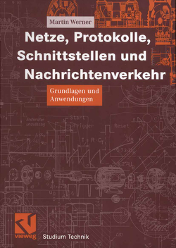 Netze, Protokolle, Schnittstellen und Nachrichtenverkehr von Mildenberger,  Otto, Werner,  Martin