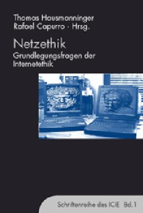 Netzethik von Capurro,  Rafael, Frohmann,  Bernd, Grimm,  Petra, Hausmanninger,  Thomas, Rota,  Franco