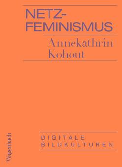 Netzfeminismus von Kohout,  Annekathrin