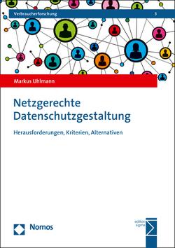 Netzgerechte Datenschutzgestaltung von Uhlmann,  Markus
