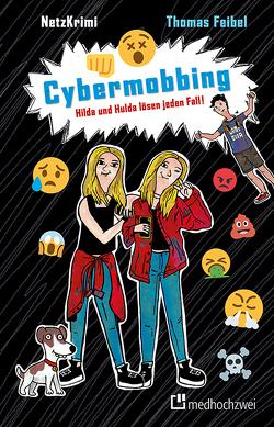 NetzKrimi: Cybermobbing von Feibel,  Thomas