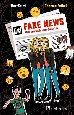 NetzKrimi: Fake News von Feibel,  Thomas