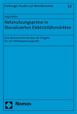 Netznutzungspreise in liberalisierten Elektrizitätsmärkten von Keller,  Katja