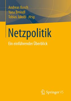 Netzpolitik von Breindl,  Yana, Büsch,  Andreas, Jakobi,  Tobias