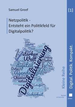 Netzpolitik – Entsteht ein Politikfeld für Digitalpolitik? von Greef,  Samuel