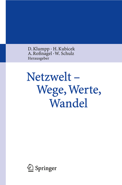 Netzwelt – Wege, Werte, Wandel von Klumpp,  Dieter, Kubicek,  Herbert, Roßnagel ,  Alexander, Schulz,  Wolfgang