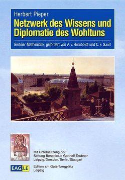Netzwerk des Wissens und Diplomatie des Wohltuns von Pieper,  Herbert
