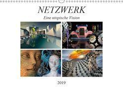 NETZWERK Eine utopische Vision (Wandkalender 2019 DIN A3 quer) von Kraetschmer,  Marion