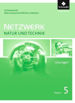 Netzwerk Natur und Technik, Schwerpunkt naturwissenschaftliches Arbeiten / Netzwerk Natur und Technik, Schwerpunkt naturwissenschaftliches Arbeiten – Ausgabe 2017 für Gymnasien in Bayern
