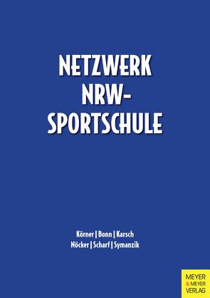 Netzwerk NRW-Sportschulen von Bonn,  Benjamin, Karsch,  Johannes, Körner,  Swen, Nöcker,  Christopher, Scharf,  Marcel, Symanzik,  Tino