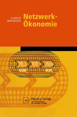 Netzwerk-Ökonomie von Hofmann,  Ulrich