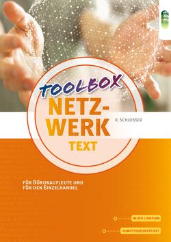 Netzwerk – Toolbox Text für Bürokaufleute und für den Einzelhandel von Schlosser,  Robert
