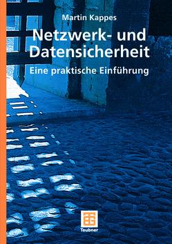 Netzwerk- und Datensicherheit von Kappes,  Martin