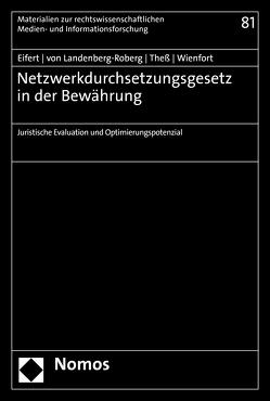 Netzwerkdurchsetzungsgesetz in der Bewährung von Eifert,  Martin, Landenberg-Roberg,  Michael von, Thess,  Sebastian, Wienfort,  Nora